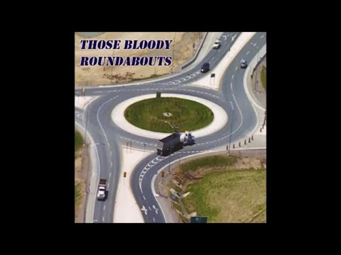 Those Bloody Roundabouts