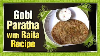 Gobi Paratha With Raita | Aaha Emi Ruchi | Healthy Recipes