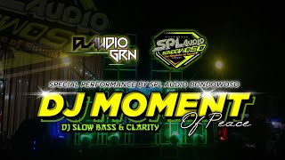 DJ MOMENT OF PEACE || SPECIAL BY SPL AUDIO BONDOWOSO