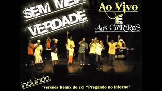 Sem Meia Verdade Ao vivo e Nos Corres Álbum completo [2008]