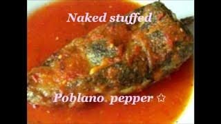 Naked Stuffed Poblano Peppers - Chiles Rellenos Desnudos