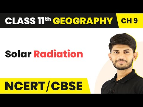 Solar Radiation - Solar Radiation, Heat Balance, and Temperature | Class 11 Geography