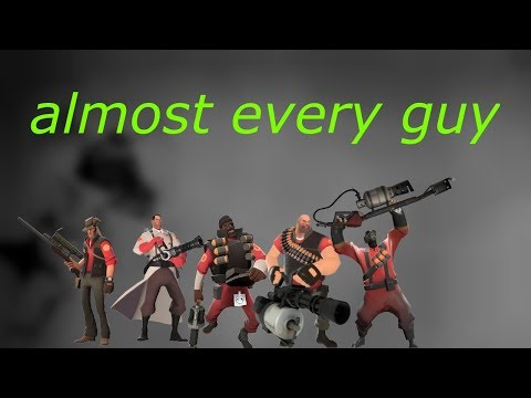 playing almost every guy in tf2
