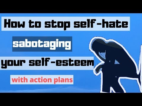 how-to-stop-sabotaging-your-self-esteem-with-self-hate--the-foundation-of-building-your-confidence
