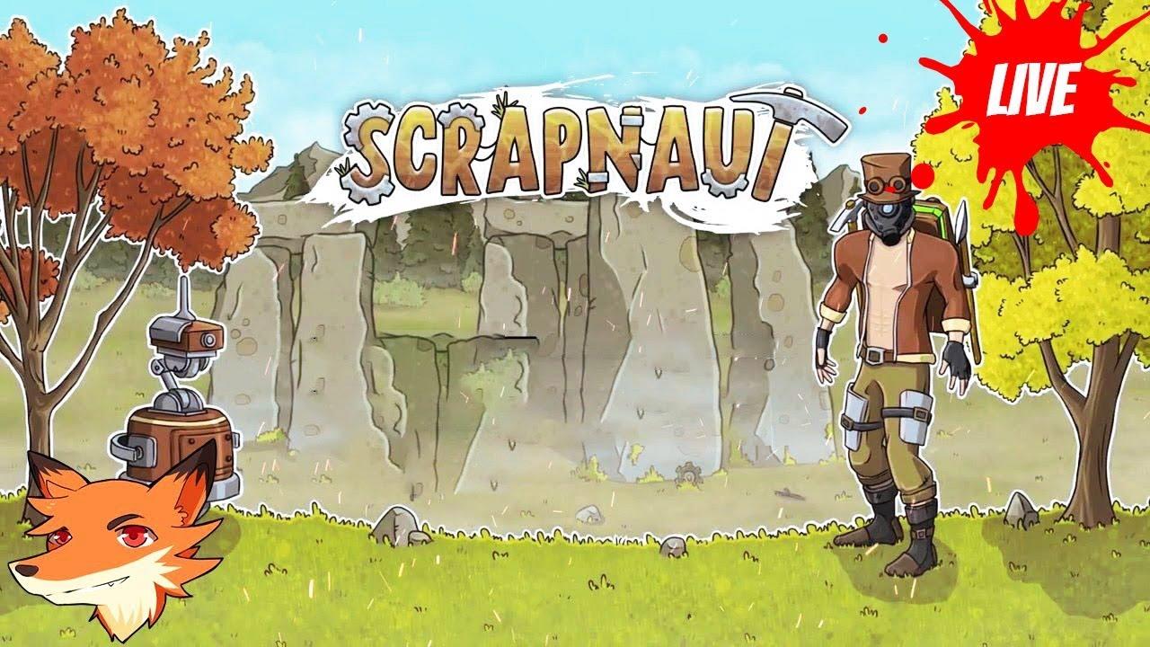 Scrapnaut-  REDIFF [FR] De la survie steampunk! On construit notre base!