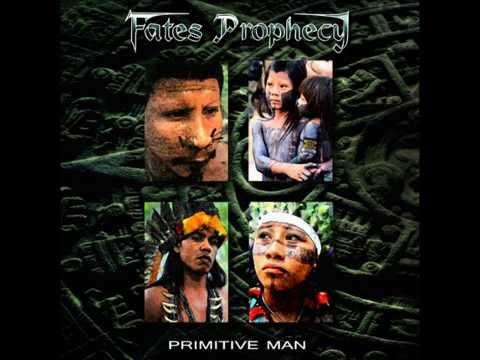 FATES PROPHECY - PRIMITIVE MAN