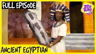 Let's Play: Ancient Egyptian! | FULL EPISODE | ZeeKay Junior