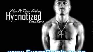 Akon Ft 2pac - Hypnotized Remix (Evanz Remix)