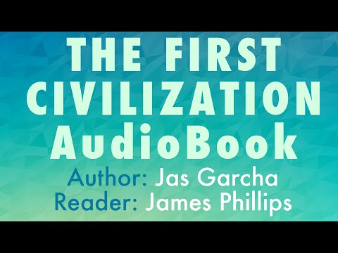 The First Civilization Audiobook - Author: Jas Garcha | Reader: James Phillips