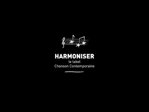 Harmoniser - Le label Chanson Contemporaine