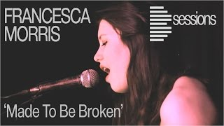 Francesca Morris   'made To Be Broken': Brighton Singer Songwriter   Live Music Session (bsession)