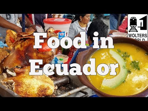 Ecuadorian Food - 5 Things You Must Eat in Ecuador