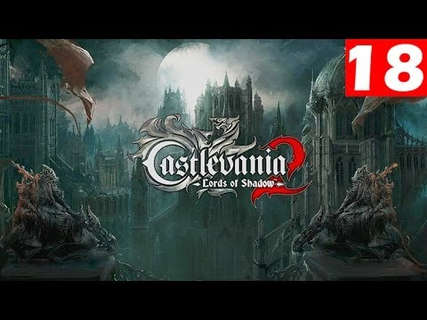 Castlevania Lords of Shadow 2 Walkthrough Part 18 Let's Play No Commentary 1080p HD Gameplay Trailer