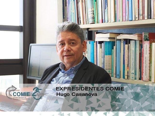 Expresidentes COMIE: Hugo Casanova