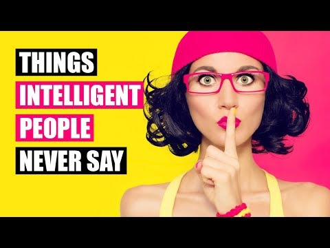 Intelligent People Never Say These 16 Phrases