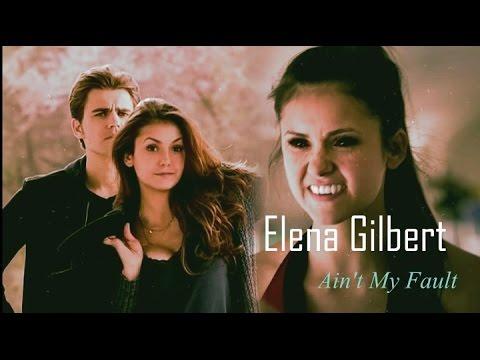 ✘ Elena Gilbert ✘Ain't My Fault