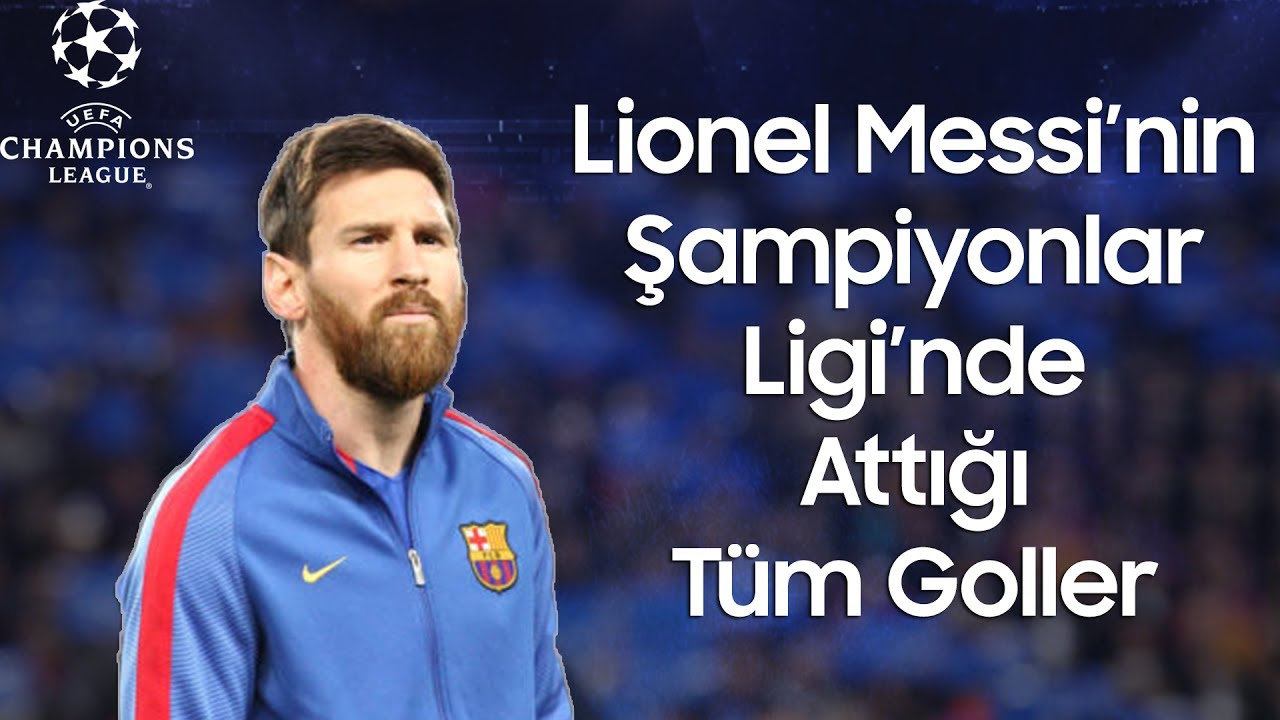 Lionel Messi'nin - Şampiyonlar Ligi'nde Attığı Tüm Goller | Türkçe Spiker • HD