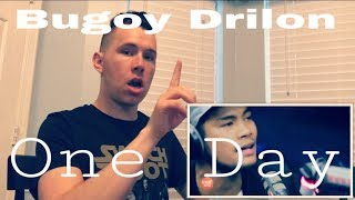Bugoy Drilon - One Day (Cover) | REACTION