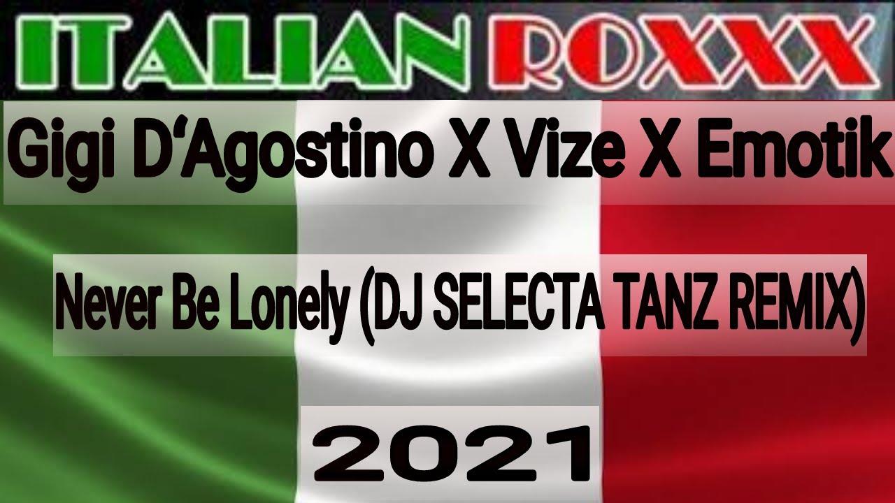 Gigi D'Agostino x Vize x Emotik - Never Be Lonely