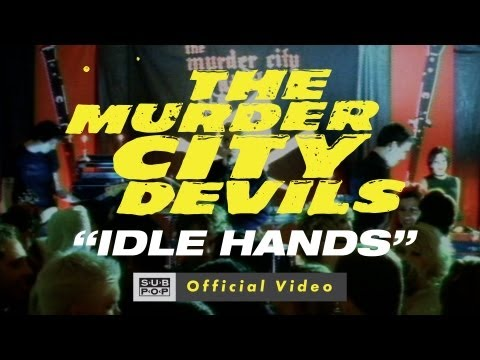 The Murder City Devils - Idle Hands [OFFICIAL VIDEO]