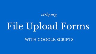 Google Forms with File Uploads
