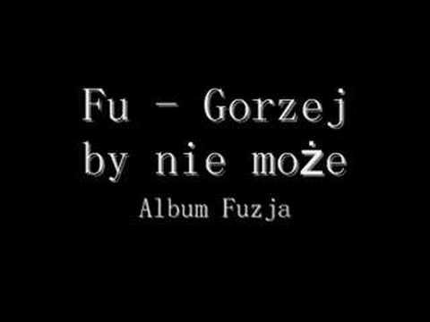 Fu - Gorzej być nie może mp3