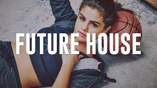 Future House Mix 2018 | #3