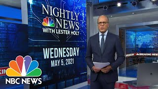 Download NBC Nightly News Broadcast (Full) - May 5th, 2021 | NBC Nightly News