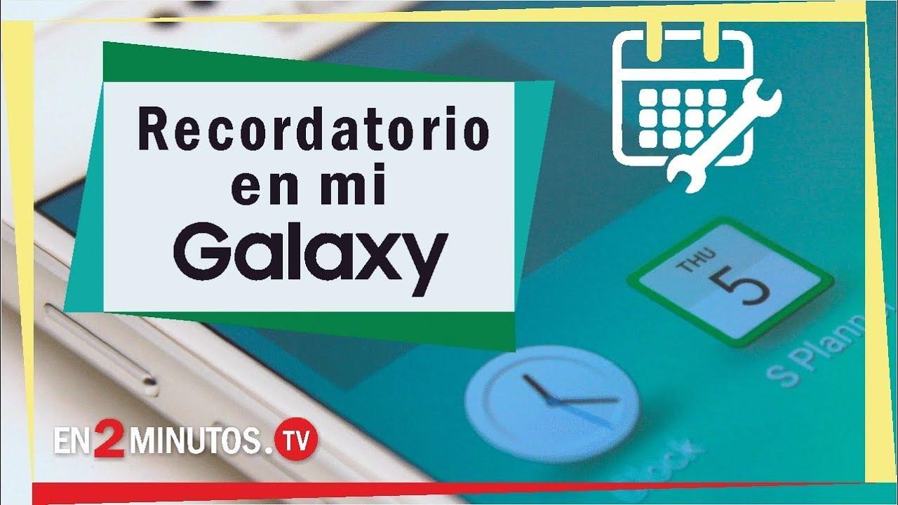 Alarma Calendario Samsung.Como Poner Recordatorio En Samsung Galaxy Cita Semanal