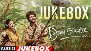 Dear Comrade Tamil Audio Jukebox Vijay Devarakonda Rashmika Justin Prabhakaran