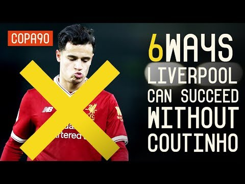 6 Ways Liverpool Can Succeed Without Coutinho