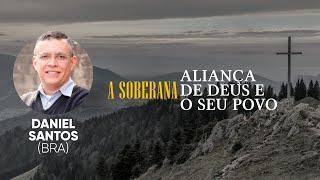 18º ENCONTRO DA FÉ REFORMADA   Daniel Santos