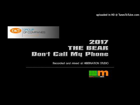 Dont Call My Phone - De Bear 2017