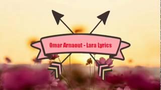 Omar Arnaout - Lara Lyrics