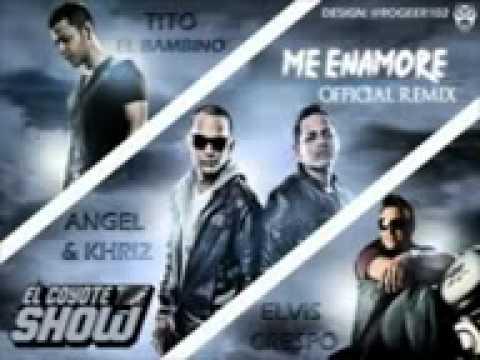 Angel Khriz Ft Tito El Bambino Elvis Crespo -Me Enamore (Official Remix).flv