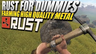 rust for dummies quickly farming high quality metal with a pickaxe