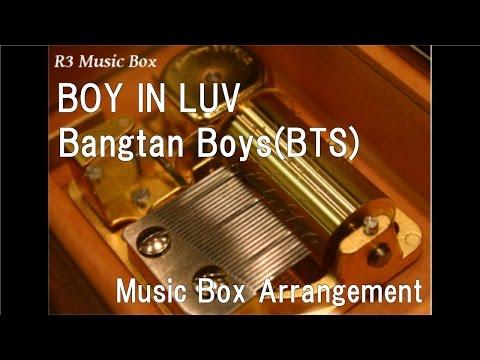 BOY IN LUV/Bangtan Boys(BTS) [Music Box]