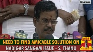 Need to Find Amicable Solution on Nadigar Sangam Issue : Kalaipuli S. Thanu spl hot tamil video news 07-10-2015 Thanthi TV