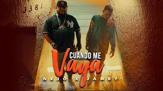 Смотреть клип Ñejo, Jamby - Cuando Me Vaya