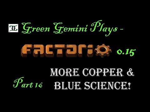 Factorio - Let's Play -  0.15 - Rich Resources -  Blue Science & More Copper -  Part 16