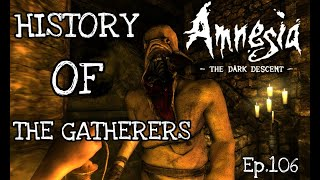 History Of The Gatherers (Amnesia The Dark Descent)