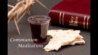 August 9, 2020 - Communion Meditation