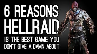 6 Reasons Hellraid is the Best Game You Don