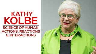 Science of Human Actions, Reactions & Interactions - Kathy Kolbe