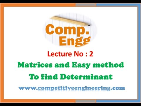 Matrices and Easy method to find the determinant - Engineering Mathematics for GATE IES