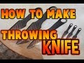 How to make a throwing knife without power tools