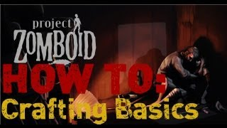 How to   Project Zomboid Crafting Basics