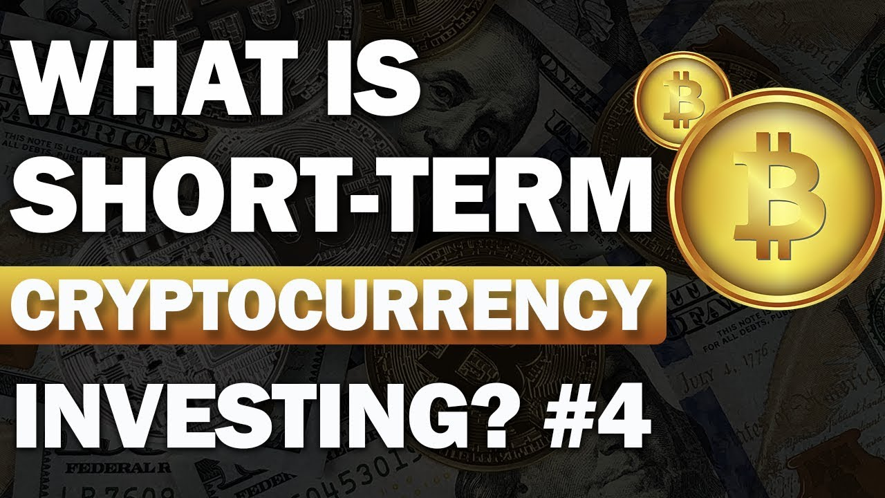 short term crypto investments