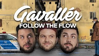 Follow The Flow - Gavallér [OFFICIAL MUSIC VIDEO]