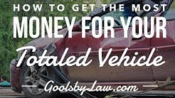 How to Get the Most Money for Your Totaled Vehicle